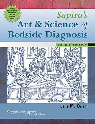 Sapira's Art and Science of Bedside Diagnosis By Orient, Jane M., M.D.